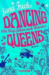 Dancing Queens - Alle Wege führen nach Waterloo: Roman [Taschenbuch]